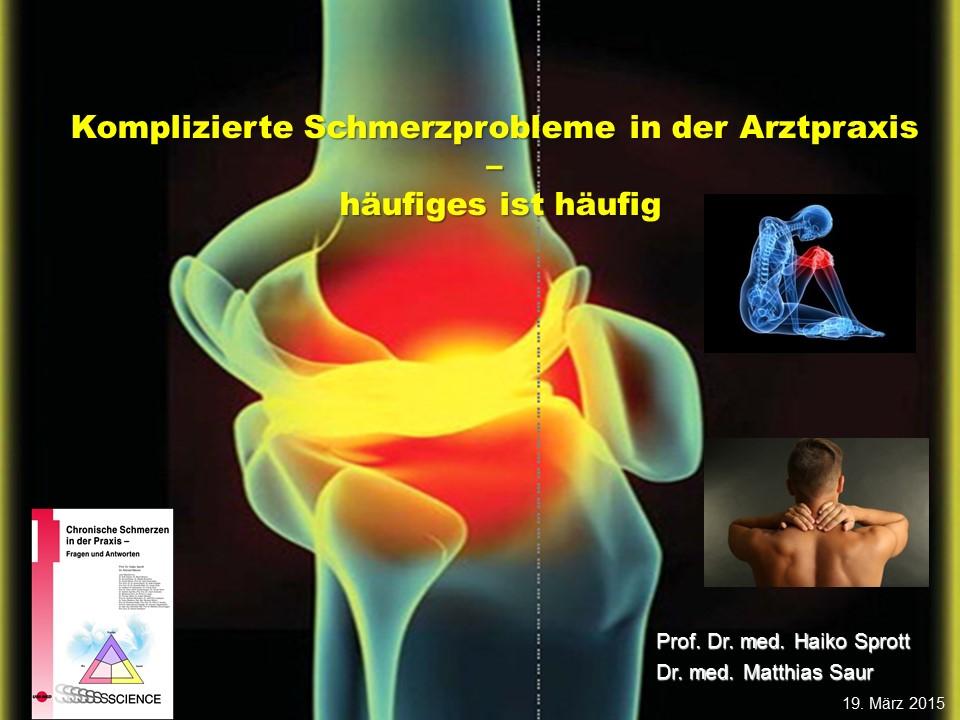 Komplizierte Schmerzprobleme in der Arztpraxis - häufiges ist häufig